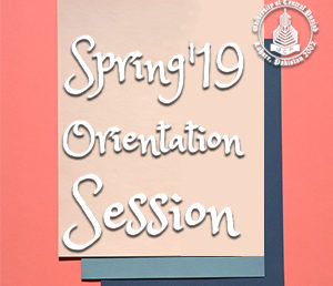 Spring'19 Orientation Session