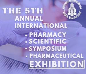 The 5th Annual International Pharmacy Scientific Symposium & Pharmaceutical Exhibition